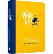 Книга WAKE UP! або Як перестати жити на автопілоті Видавництво старого Лева